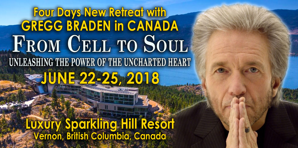Gregg Braden Canada Retreat - June 22-25, 2018