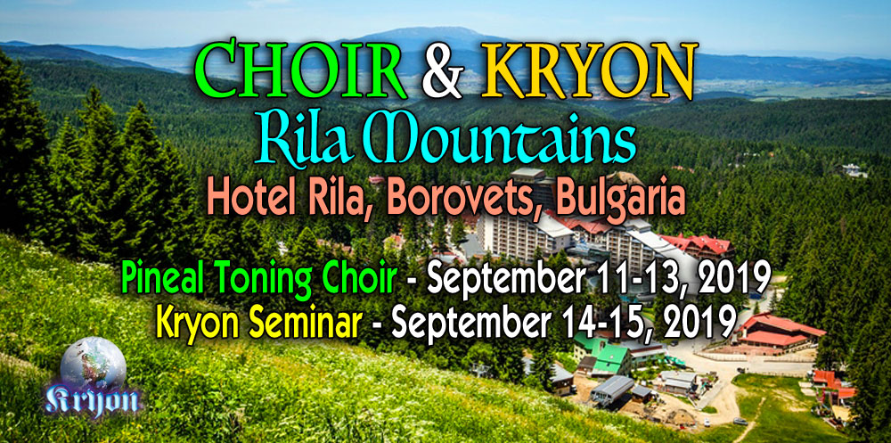 Kryon Rila Bulgaria September 2019 | Shaloha Productions LLC