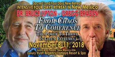 Gregg Braden & Dr. Bruce Lipton Tamaya Retreat - Nov 8-11, 2018
