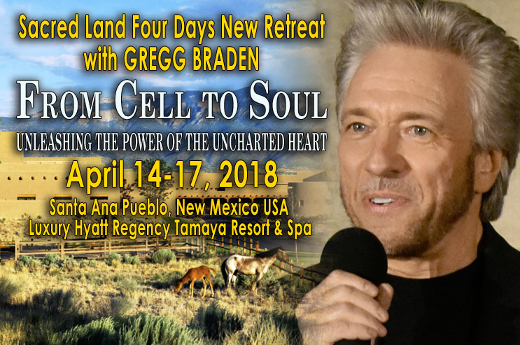 Gregg+Braden+From+Cell+to+Soul+Retreat+-+April+14-17%2C+2018