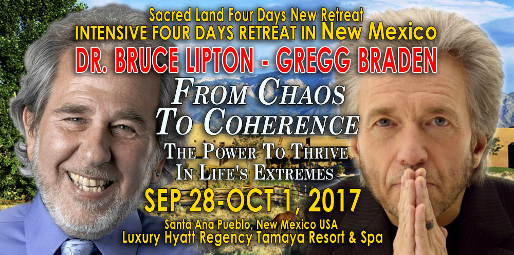 Gregg Braden & Bruce Lipton Tamaya Retreat - Sep 28 - Oct 1, 2017